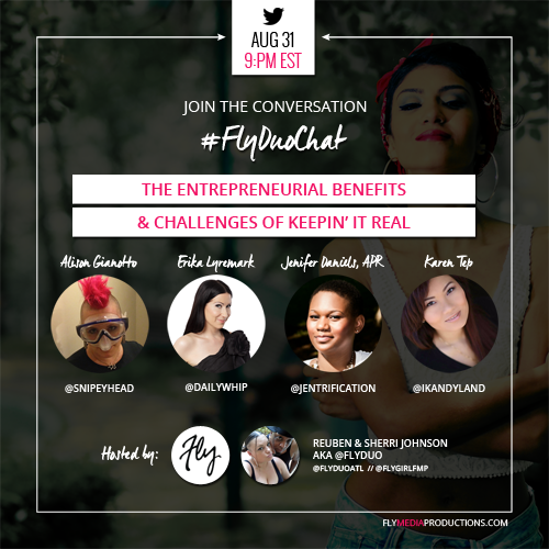 The Entrepreneurial Benefits & Challenges of Keepin' it Real - #FlyDuoChat AUG 2016 thumbnail image